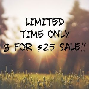 Other - Limited time offer 3 for $25 sale on items marked